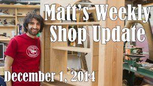 Matt's Weekly Shop Update - Dec 1 2014