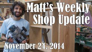 Matt's Weekly Shop Update - Nov 24 2014