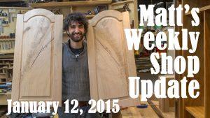 Matt's Weekly Shop Update - Jan 12 2015