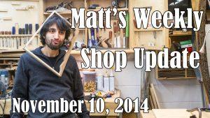 Matt's Weekly Shop Update - Nov 10 2014