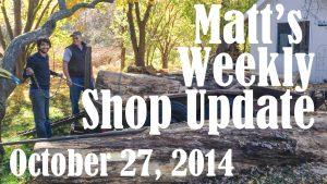 Matt's Weekly Shop Update - Oct 27 2014
