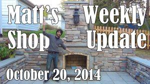 Matt's Weekly Shop Update - Oct 20 2014