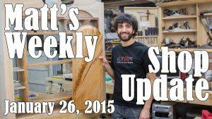 Matt's Weekly Shop Update - Jan 26 2015