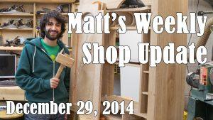 Matt's Weekly Shop Update - Dec 29 2014