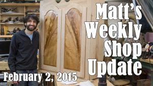 Matt's Weekly Shop Update - Feb 2 2015