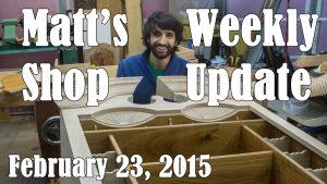 Matt's Weekly Shop Update - Feb 23 2015