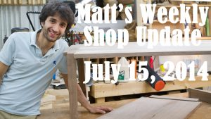 Matt's Weekly Shop Update - July 15 2014