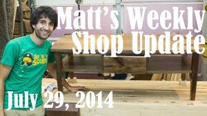 Matt's Weekly Shop Update - July 29, 2014