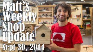 Matt's Weekly Shop Update - Sept 30, 2014