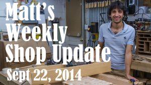 Matt's Weekly Shop Update - Sept 22 2014