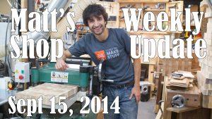 Matt's Weekly Shop Update - Sept 15 2014
