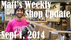 Matt's Weekly Shop Update - Sept 1 2014