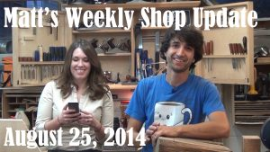 Matt's Weekly Shop Update - Aug 25 2014