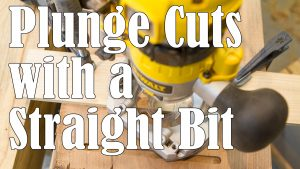Plunge Cuts with a Standard Straight Bit - Quick Tip