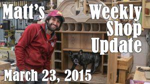 Matt's Weekly Shop Update - Mar 23, 2015