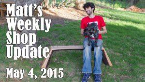 Matt's Weekly Shop Update - May 4, 2015