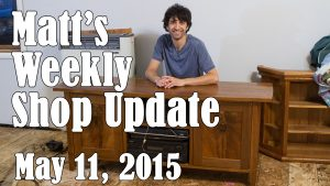 Matt's Weekly Shop Update - May 11 2015