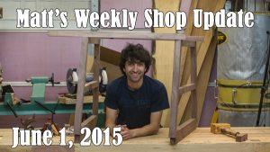Matt's Weekly Shop Update - June 1 2015