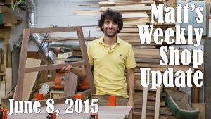 Matt's Weekly Shop Update - June 8 2015