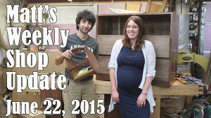 Matt's Weekly Shop Update - June 22, 2015