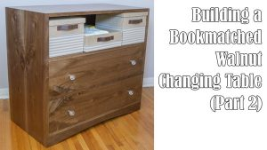 Building a Walnut Changing Table (Part 2)