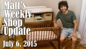 Matt's Weekly Shop Update - July 6, 2015