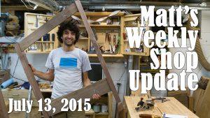Matt's Weekly Shop Update - July 13, 2015