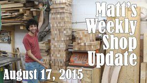 Matt's Weekly Shop Update - Aug 17, 2015