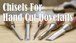 Specialty Chisels for Hand Cut Dovetails