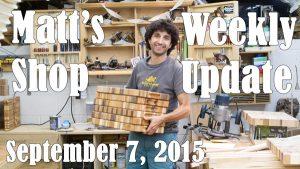 Matt's Weekly Shop Update - Sept 7, 2015