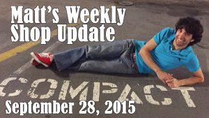 Matt's Weekly Shop Update - Sept 28, 2015