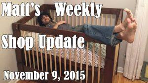 Matt's Weekly Shop Update - Nov 9, 2015