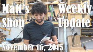 Matt's Weekly Shop Update - Nov 16, 2015