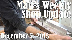 Matt's Weekly Shop Update - Dec 7, 2015
