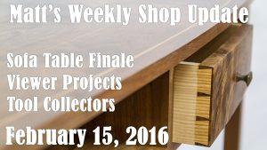 Matt's Weekly Shop Update - Feb 15, 2016