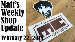 Matt's Weekly Shop Update - Feb 22, 2015