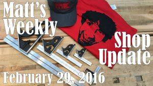 Matt's Weekly Shop Update - Feb 29, 2016