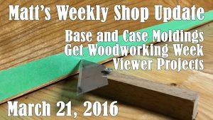 Matt's Weekly Shop Update - March 21, 2016