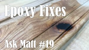 Filling Voids, Cracks, and Defects in Wood with Epoxy - Ask Matt #19