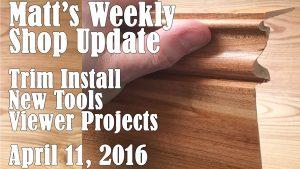 Matt's Weekly Shop Update - April 11, 2016